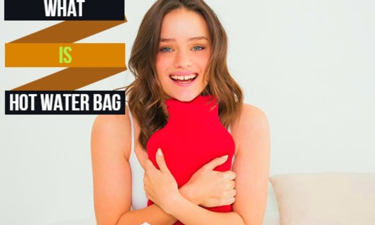 What is Hot Water Bag And Types