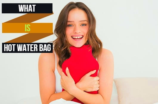 You are currently viewing What is Hot Water Bag And Types