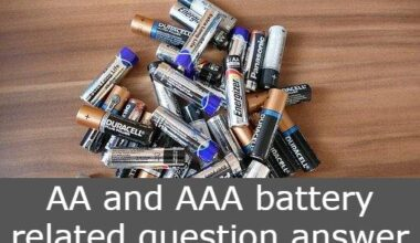 AA and AAA battery related queries answer
