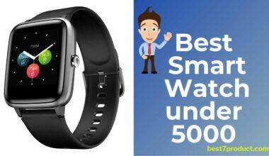 7 Best Smart Watch under 5000 in India