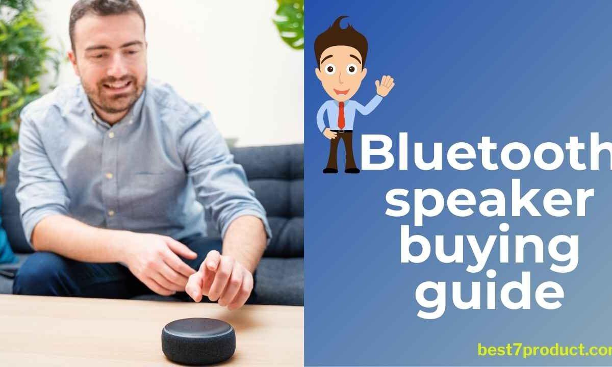 Choose best Bluetooth speaker buying guide