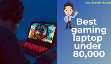 Best 7 gaming laptop under 80000