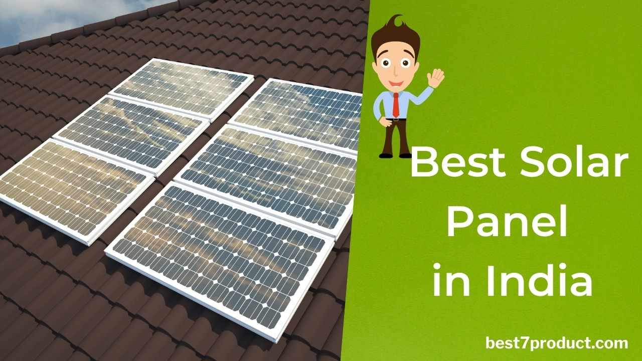 You are currently viewing 7 best Solar Panels to shop in India