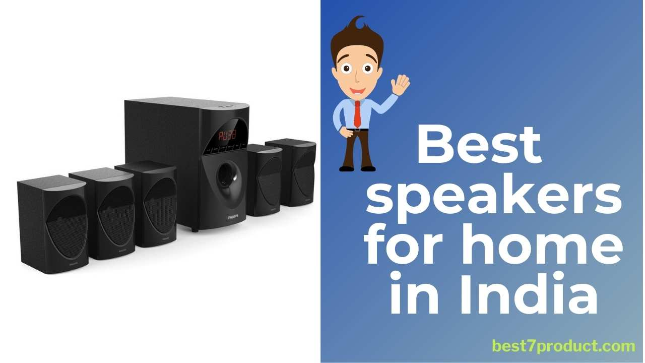 Best 7 speakers in India for home