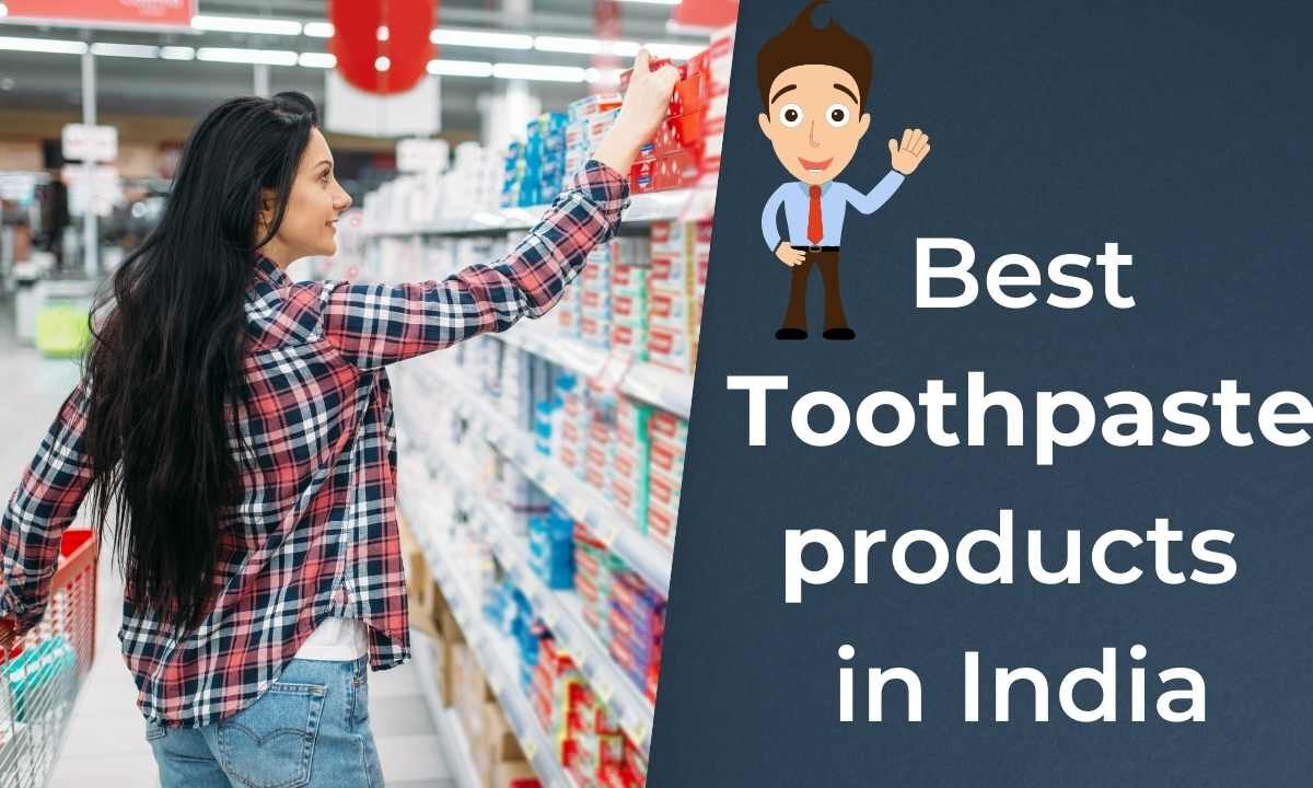 7 Toothpaste Brands that your Teeth Need