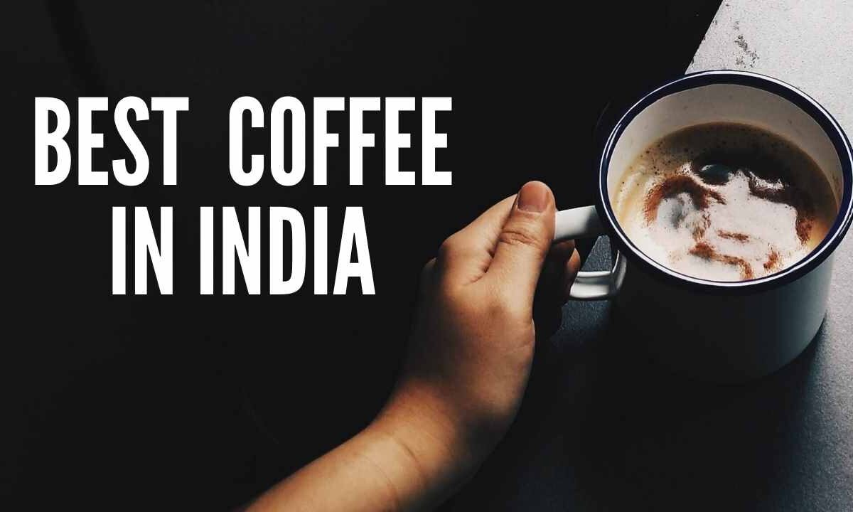 7 Best Coffee product in India
