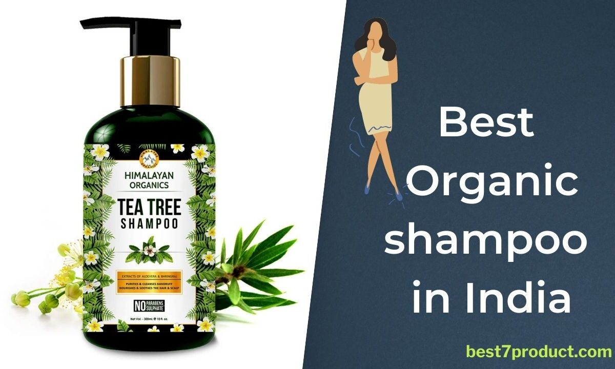 7 Best Organic Shampoo in India (September 2021) – Ultimate Guide