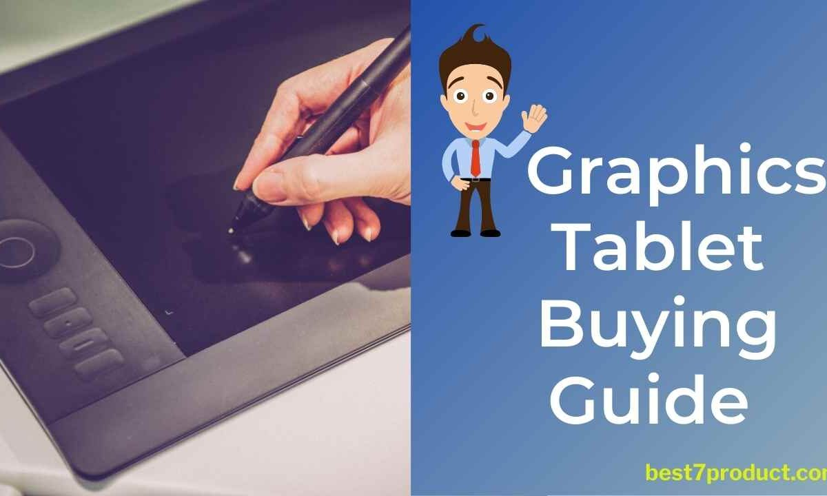 Best Graphics Tablet Buying Guide