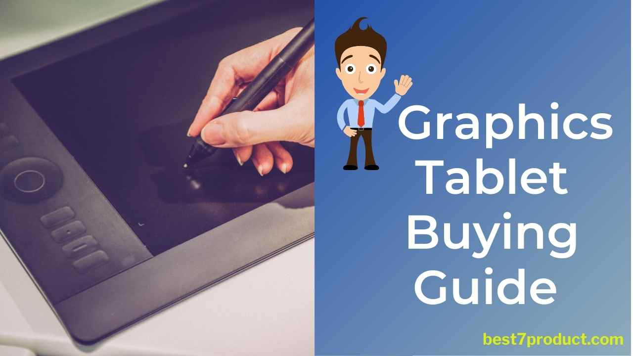 You are currently viewing Best Graphics Tablet Buying Guide