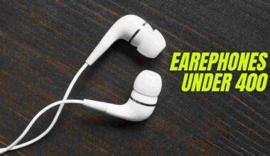 Top 5 Best Earphones under 400rs in India (2021)