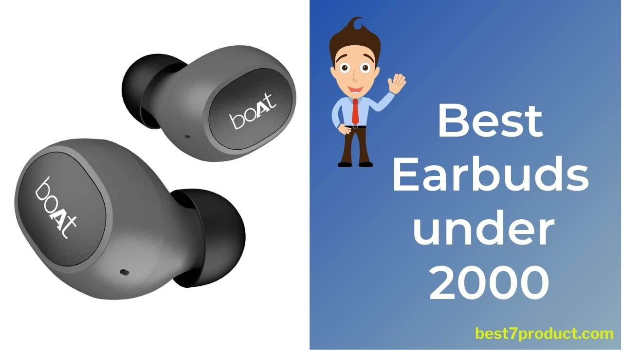You are currently viewing Top 7 Best Earbuds under 2000 in India (2021)